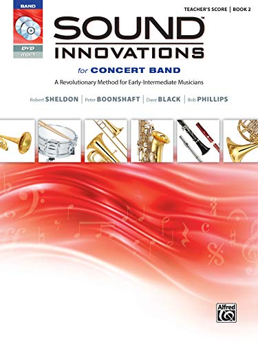 Sound Innovations for Concert Band, Book 2: A Revolutionary Method for Early-intermediate Musicians...