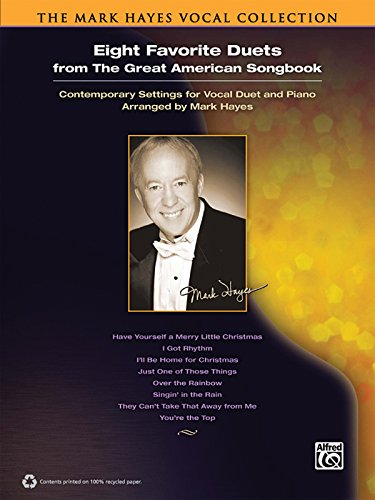 9780739078419: Eight Favorite Duets from the Great American Songbook: Contemporary Settings for Vocal Duet and Piano (Mark Hayes Vocal Collection)