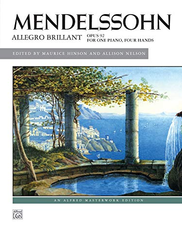 9780739079126: Mendelssohn: Allegro Brillant: Opus 92 for One Piano, Four Hands (Alfred Masterwork Edition)