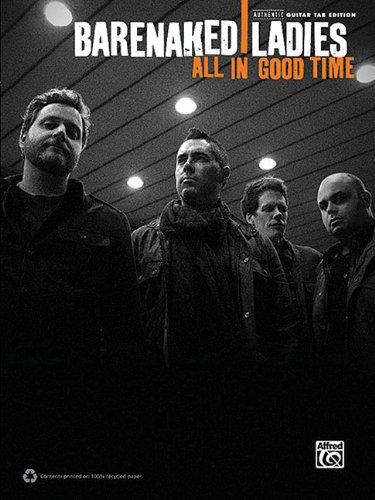 9780739079195: Barenaked Ladies: All In Goodtime Authentic Guitar Tab Edition