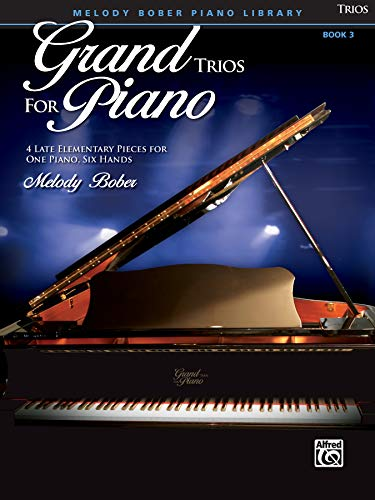 9780739079348: Grand Trios for Piano, Bk 3: 4 Late Elementary Pieces for One Piano, Six Hands