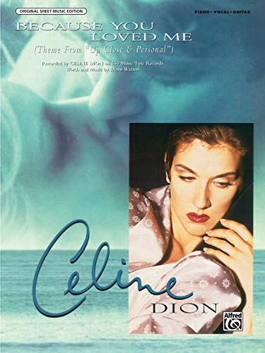 Because You Loved Me (Theme from Up Close & Personal): Piano/Vocal/Chords, Sheet: Celine Dion