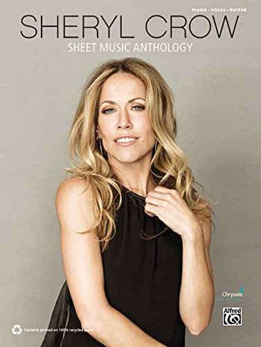 9780739079607: Sheryl Crow Sheet Music Anthology: Piano/Vocal/Guitar