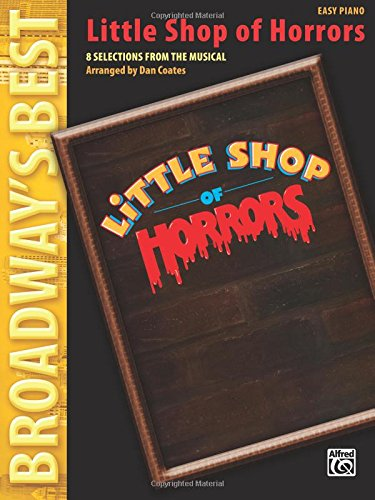 9780739079676: Little Shop of Horrors (Broadway's Best): 8 Selections from the Musical (Easy Piano)