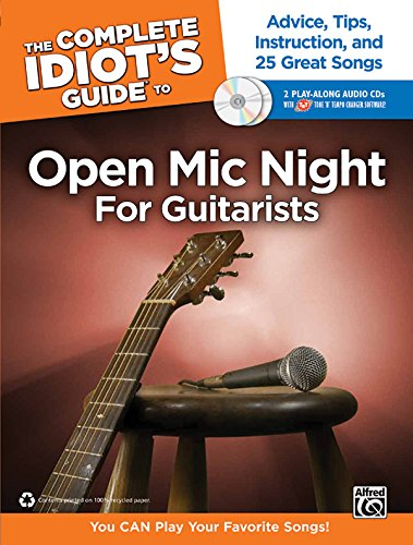 9780739080146: The Complete Idiot's Guide to Open Mic Night for Guitarists: Advice, Tips, Instruction, and 25 Great Songs, Book & 2 Enhanced CDs