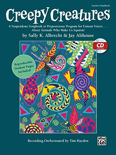 9780739080436: Creepy Creatures: A Stupendous Songbook or Preposterous Program for Unison Voices . . . About Animals Who Make Us Squirm! (Kit), Book & CD (Includes Reproducible Student Pages)