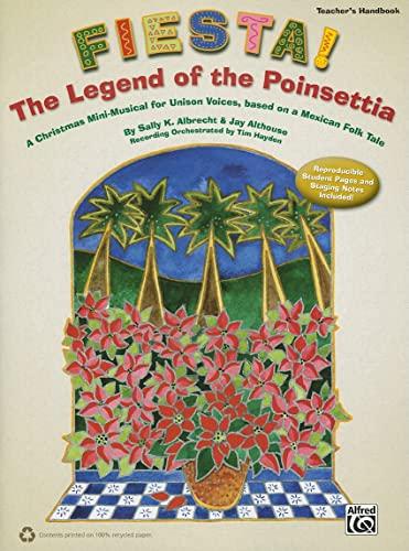 9780739080443: Fiesta! The Legend of the Poinsettia: A Christmas Mini-Musical for Unison Voices, based on a Mexican Folk Tale (Teacher's Handbook)