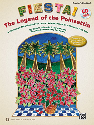 9780739080467: Fiesta! The Legend of the Poinsettia: A Christmas Mini-Musical for Unison Voices, based on a Mexican Folk Tale (Kit), Book & CD (Includes Reproducible Student Pages)