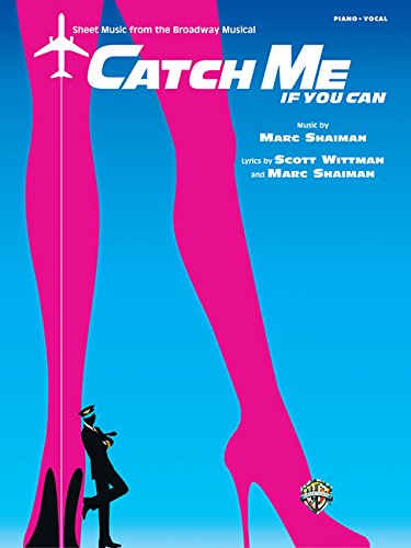 9780739081044: Catch Me If You Can: Sheet Music From The Broadway Musical Piano/Vocal