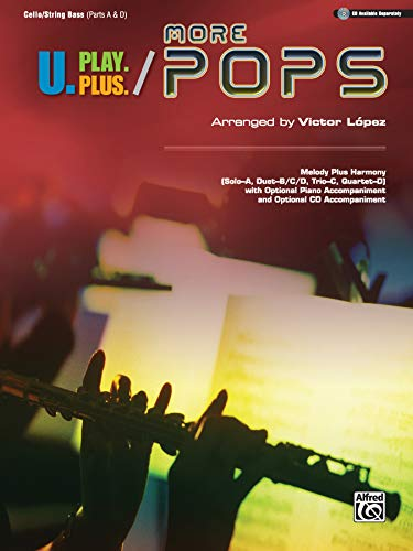 9780739081273: U.Play.Plus More Pops -- Melody Plus Harmony (Solo--A, Duet--B/C/D, Trio--C, Quartet--D) with Optional Piano Accompaniment and Optional CD Accompanime