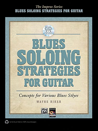 9780739082539: Blues Soloing Strategies for Guitar: Concepts for Various Blues Styles