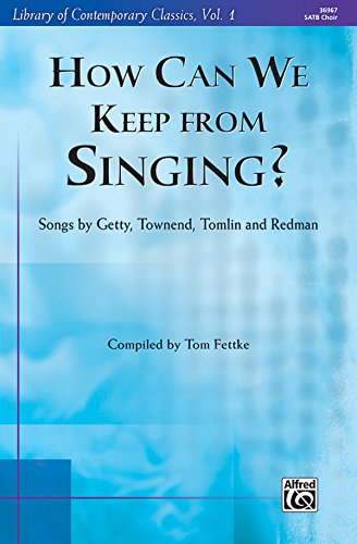 9780739082775: How Can We Keep from Singing?: Songs by Getty, Townend, Tomlin, and Redman (Songbook) (Library of Contemporary Classics)