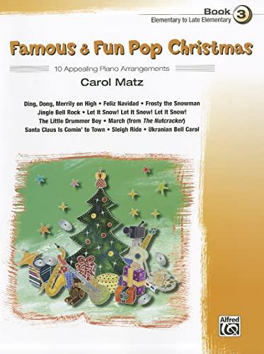 9780739082928: Famous & Fun Pop Christmas, Bk 3: 10 Appealing Piano Arrangements
