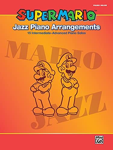9780739082980: Super Mario(TM) Jazz Piano Arrangements: 15 Intermediate - Advanced Piano Solos