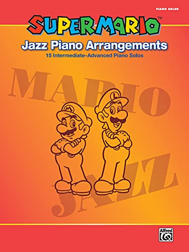 9780739082980: Super Mario Jazz Piano Arrangements: 15 Intermediate-Advanced Piano Solos