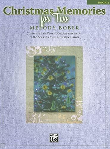 9780739083024: Christmas Memories for Two, Bk 2: 7 Intermediate Piano Duet Arrangements of the Season's Most Nostalgic Carols (Memories Series, Bk 2)