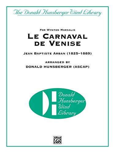 9780739083208: Le Carnaval de Venise: For Wynton Marsalis (Trumpet Solo with Band), Conductor Score (Donald Hunsberger Wind Library)