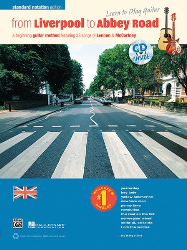 9780739083741: From Liverpool to Abbey Road: A Beginning Guitar Method Featuring 33 Songs of Lennon & Mccartney: Standard Notation Edition