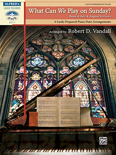 9780739084144: What Can We Play on Sunday? July & August Services, Bk 4: 6 Easily Prepared Piano Duet Arrangements (Sacred Performer Duet Collections)