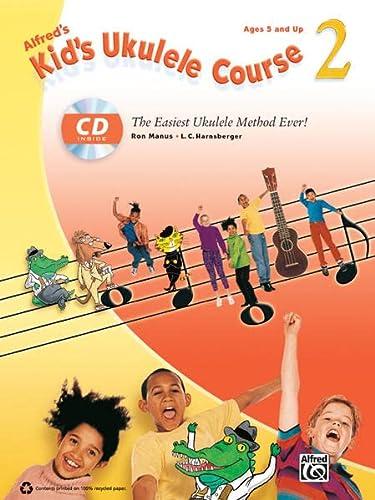 9780739086056: Alfred's Kid's Ukulele Course 2: The Easiest Ukulele Method Ever! (Book & CD)