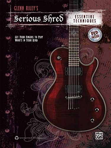 9780739086094: Glenn Rileys Serious Shred -- Essential Techniques (Book & DVD)