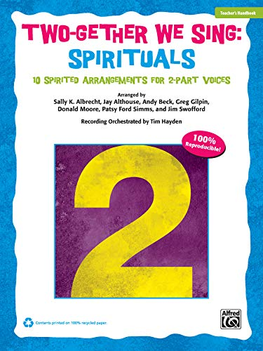 Two-Gether We Sing Spirituals: 10 Spirited Arrangements for 2-Part Voices (Kit), Book & CD (0739086499) by [???]