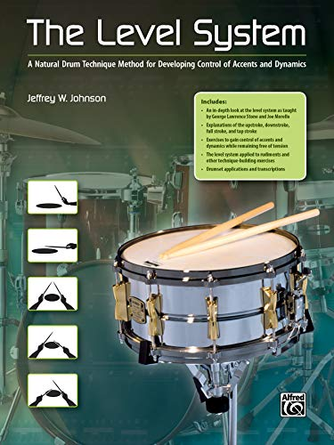 9780739086643: The Level System: A Natural Drum Technique Method for Developing Control of Accents and Dynamics