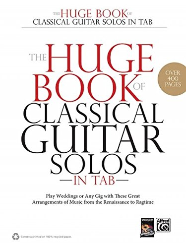 9780739087480: The Huge Book of Classical Guitar Solos in Tab: Play Weddings or Any Gig with These Great Arrangements of Music from the Renaissance to Ragtime