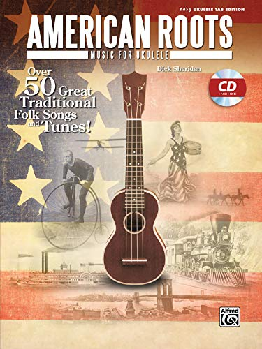 9780739088685: American Roots Music for Ukulele: Over 50 Great Traditional Folk Songs & Tunes!, Book & CD (Easy Ukulele Tab Edition)