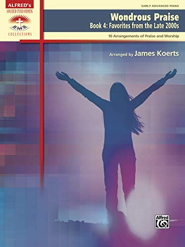 9780739089040: Wondrous Praise, Bk 4: Favorites from the Late 2000s (10 Arrangements of Praise & Worship) (Sacred Performer Collections)