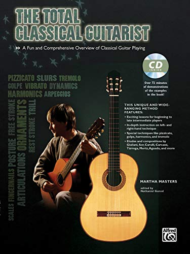 9780739089316: The Total Classical Guitarist: A Fun and Comprehensive Overview of Classical Guitar Playing , Book & CD (The Total Guitarist)