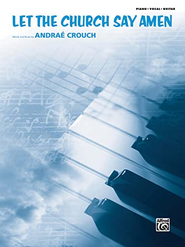 Let the Church Say Amen: Piano/Vocal/Guitar, Sheet: Andrae Crouch