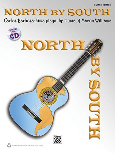 9780739091012: North by South -- Carlos Barbosa-Lima Plays the Music of Mason Williams: Book & CD (Carlos Barbosa-Lima Guitar Editions)