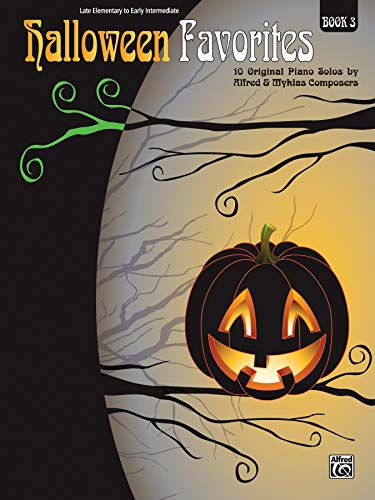 Halloween Favorites, Bk 3: 10 Original Piano Solos by Alfred and Myklas Composers: Alfred Music
