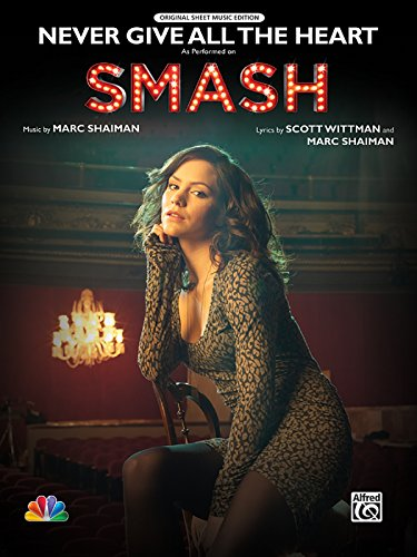 9780739091586: Never Give All the Heart: As Performed on Smash (Piano/Vocal/Chords), Sheet