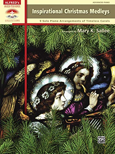 9780739091692: Inspirational Christmas Medleys: 9 Solo Piano Arrangements of Timeless Carols (Sacred Performer Collections)