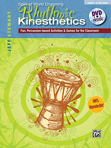 9780739092590: Rhythmic Kinesthetics: Fun, Percussion-Based Activities & Games for the Classroom: Spirit of World Drumming, Grades 1-8 (All Levels)