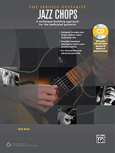 9780739093030: The Serious Guitarist -- Jazz Chops: A Technique-Building Approach for the Dedicated Guitarist, Book & MP3 CD