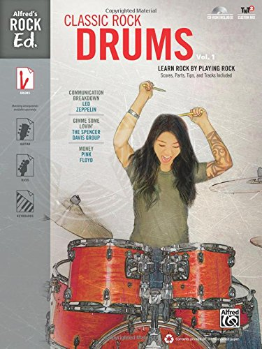 9780739093207: Alfred's Rock Ed. -- Classic Rock Drums, Vol 1: Learn Rock by Playing Rock: Scores, Parts, Tips, and Tracks Included, Book & CD-ROM