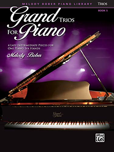 9780739093641: Grand Trios for Piano, Bk 5: 4 Intermediate Pieces for One Piano, Six Hands (Grand Trios for Piano: Melody Bober Piano Libary)