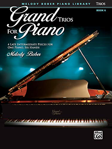 9780739093658: Grand Trios for Piano, Bk 6: 4 Late Intermediate Pieces for One Piano, Six Hands (Melody Bober Piano Library)