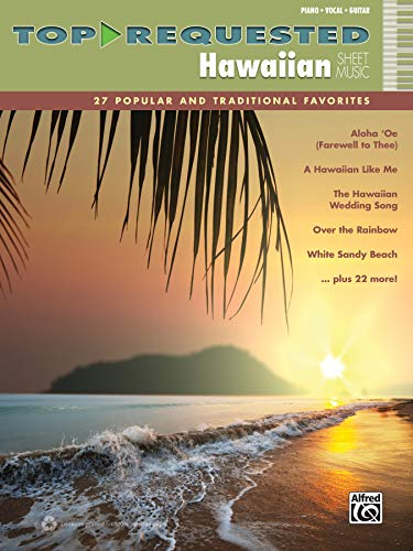 9780739094228: Top-Requested Hawaiian Sheet Music: 27 Popular and Traditional Favorites (Piano/Vocal/Guitar) (Top-Requested Sheet Music)