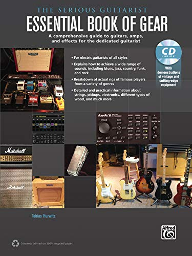 9780739094440: The Serious Guitarist -- Essential Book of Gear: A Comprehensive Guide to Guitars, Amps, and Effects for the Dedicated Guitarist, Book & CD