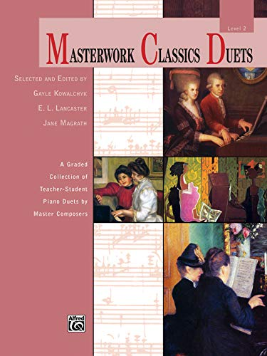 9780739095119: Masterwork Classics Duets, Level 2: A Graded Collection of Teacher-Student Piano Duets by Master Composers (Alfred Masterwork Edition: Masterwork Classics Duets)