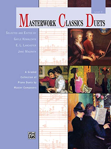 9780739095126: Masterwork Classics Duets, Level 3: A Graded Collection of Piano Duets by Master Composers (Alfred Masterwork Edition: Masterwork Classics Duets)