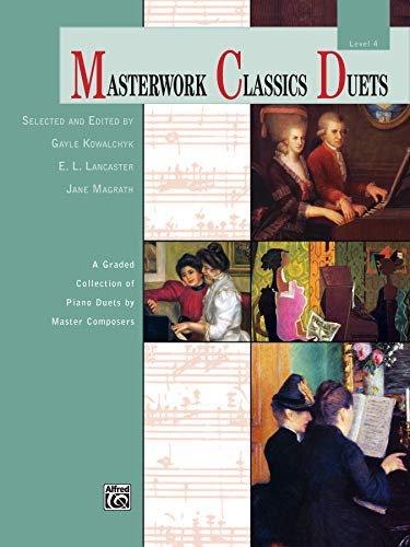 9780739095133: Masterwork Classics Duets, Level 4: A Graded Collection of Piano Duets by Master Composers (Alfred Masterwork Edition: Masterwork Classics Duets)