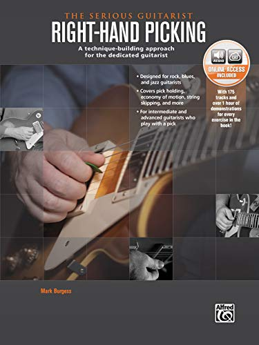 The Serious Guitarist: Right Hand Picking: A Technique-Building Approach for the Dedicated Guitarist, Book and CD