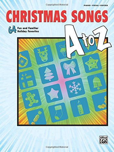 Christmas Songs A to Z: 64 Fun and Familiar Holiday Favorites