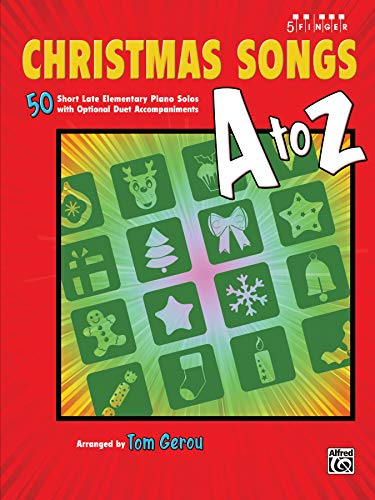 Christmas Songs A to Z: 50 Short Late Elementary Piano Solos with Optional Duet Accompaniments (...