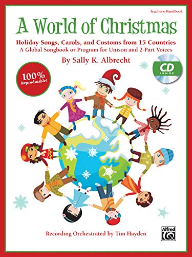 9780739095584: A World of Christmas -- Holiday Songs, Carols, and Customs from 15 Countries: A Global Songbook or Program for Unison and 2-Part Voices (Kit), Book & CD (Book is 100% Reproducible)